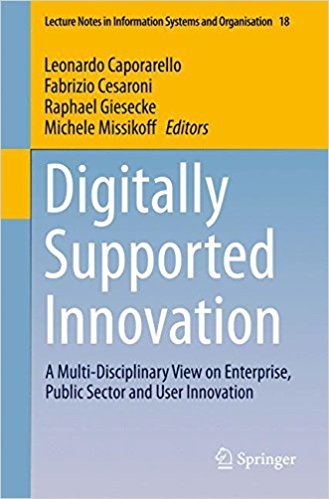 Digitally supported innovation a multi-disciplinary view on enterprise, public sector and user innovation