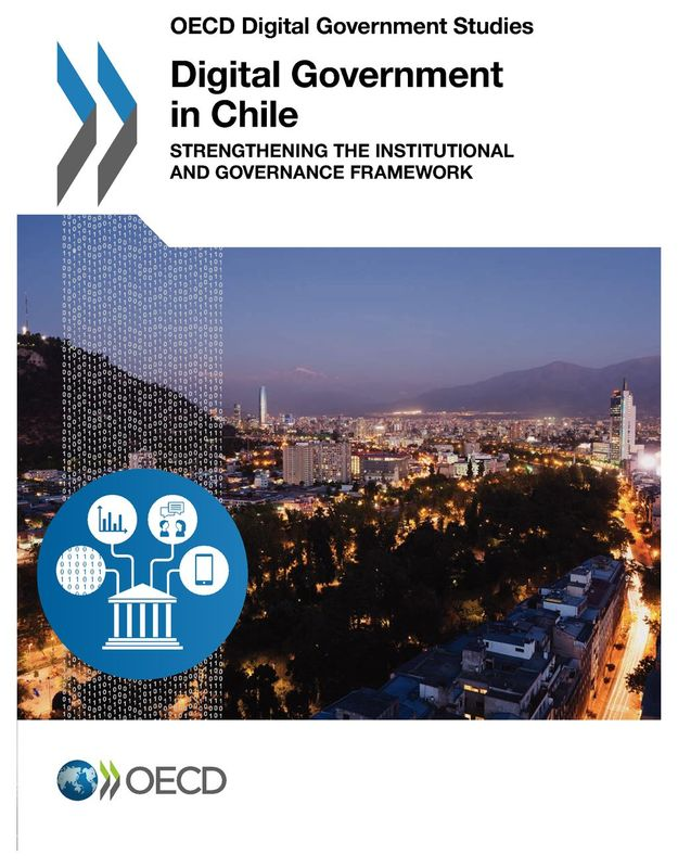 OECD Digital Government Studies Digital Government in Chile Strengthening the Institutional and Governance Framework