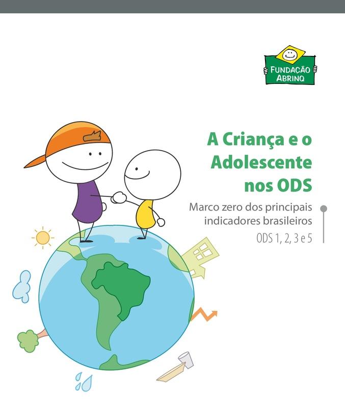 A Criança e o Adolescente nos ODS – Marco zero dos principais indicadores brasileiros<br /> <br />