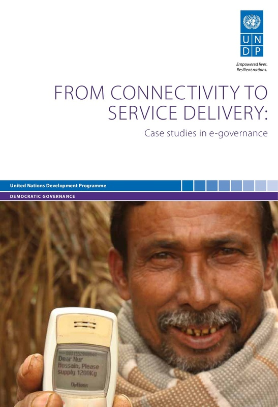 From Connectivity to Service Delivery: Case studies in e-governance