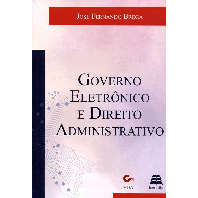 Governo eletrônico e direito administrativo