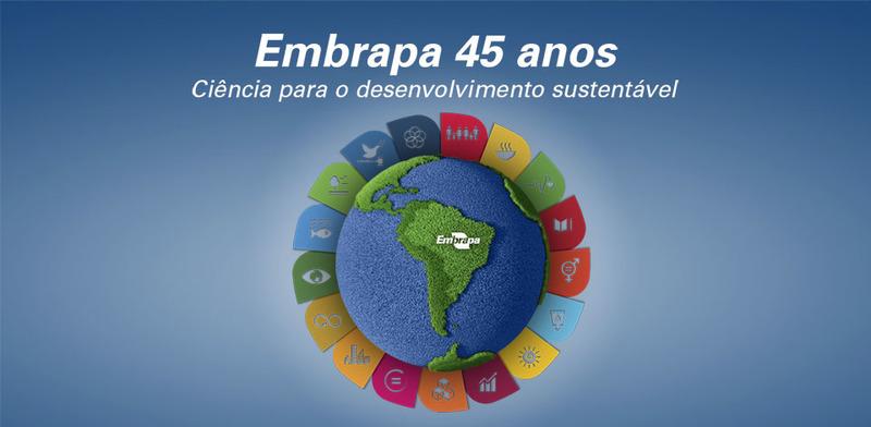 Embrapa 45 anos - Ciência para o desenvolvimento sustentável