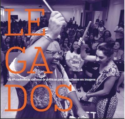 Legados- 4° conferência nacional de políticas para as mulheres em imagens