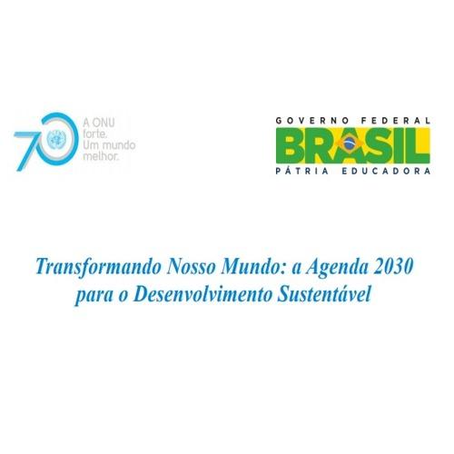 Transformando Nosso Mundo: a Agenda 2030 para o Desenvolvimento Sustentável