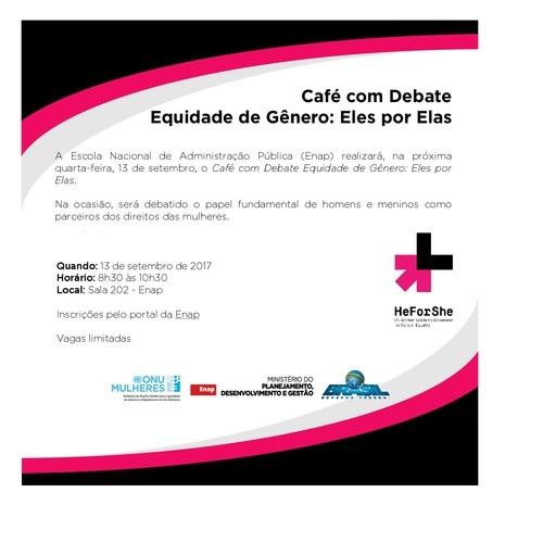 Café com Debate Equidade de Gênero: Eles por Elas<br />