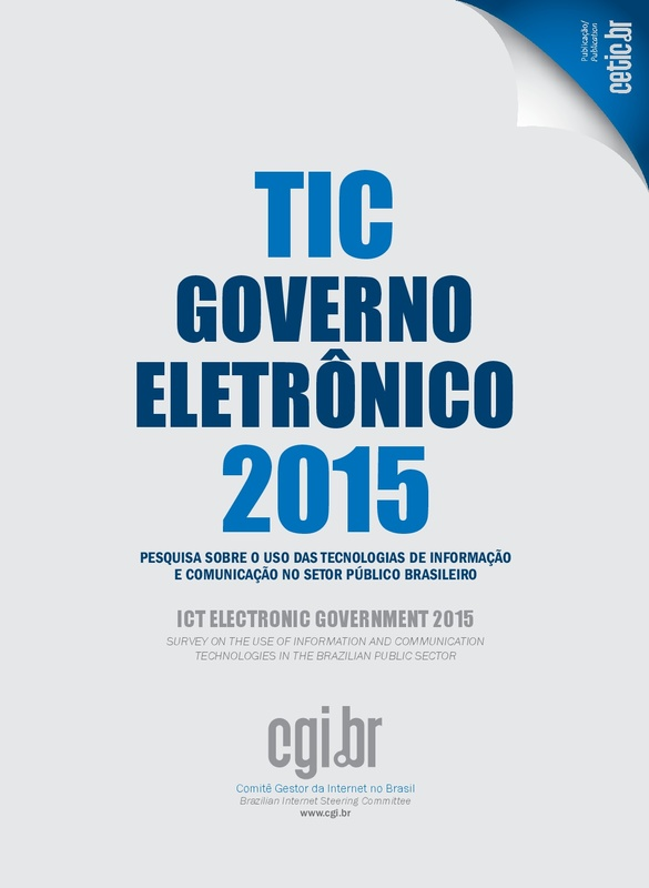 Pesquisa sobre o uso das Tecnologias de Informação e Comunicação  - TIC Governo Eletrônico 2015