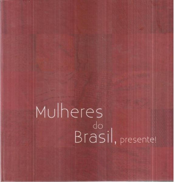 Mulheres do Brasil, presente!