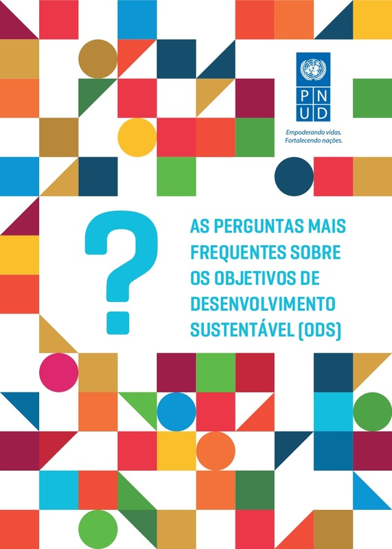 As Perguntas Mais Frequentes sobre os Objetivos de Desenvolvimento Sustentável<br /> <br />