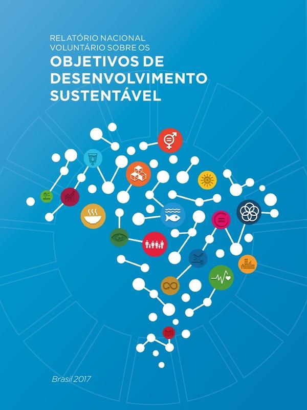 Relatório Nacional Voluntário sobre os Objetivos de Desenvolvimento Sustentável : Brasil 2017