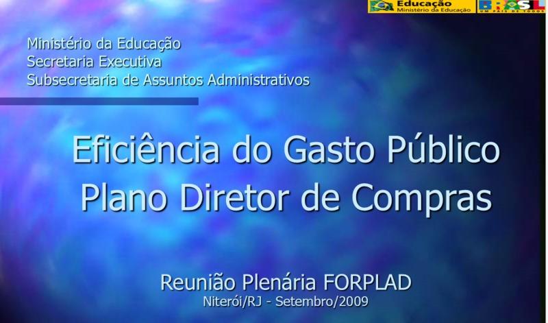 MEC. Eficiência do Gasto Público – Plano Diretor de Compras: Reunião Plenária