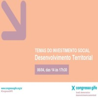 Desenvolvimento Territorial: Temas do Investimento Social no X Congresso GIFE