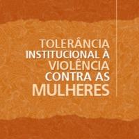 Tolerância institucional violência contra as mulheres- Direitos e políticas.png