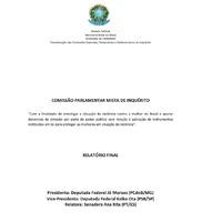Comissão parlamentar mista de inquérito : relatório final : violência contra a mulher