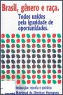 Brasil, gênero e raça: todos unidos pela igualdade de oportunidades