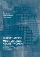 Understanding men's violence against women: Findings from the IMAGES Survey in brazil, Chile and Mexico