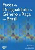 Faces da desigualdade de gênero e raça no Brasil