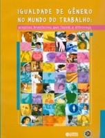 Igualdade de gênero no mundo do trabalho: projetos brasileiros que fazem a diferença