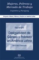 Mujeres, pobreza y mercado de trabajo: Argentina y Paraguay:  Proyecto Género, pobreza y Empleo em América Latina
